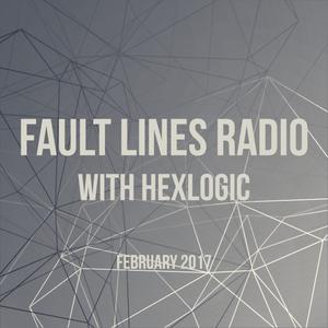 Hexlogic - Fault Lines Radio 004 (February 2017)