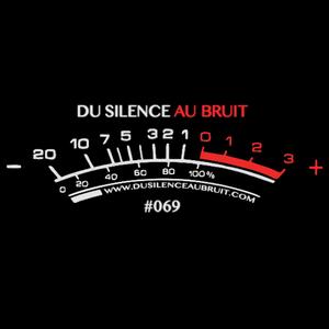 Du Silence Au Bruit #069