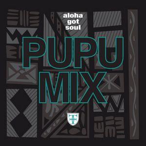 Aloha Got Soul - The Pupu Mix!