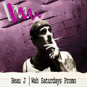 Beau J | Wah Saturdays Promo | Dec 12