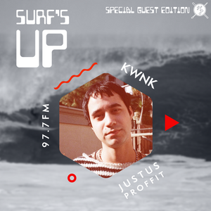 SURF'S UP with Justus Proffit // Special Guest Edition
