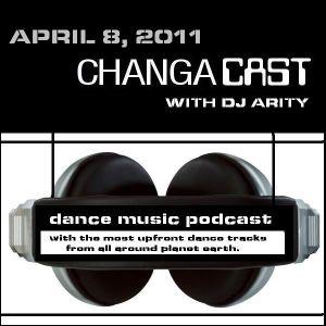Changacast with Dj Arity -April 8, 2011