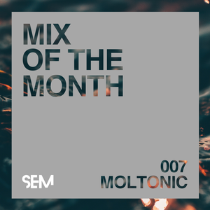 SEM Mix of The Month: August : Moltonic
