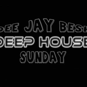 Sunday Deep House - Dee Jay Besh 10-02-19