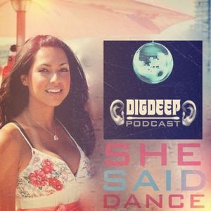 DD045 | The DigDeep Podcast mixed By She Said Dance