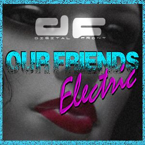Our Friends Electric: 27th July 2016  [The Return Of Rob Shedwick!]
