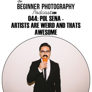 044: Pol Sena - Artists Are Weird And Thats Awesome