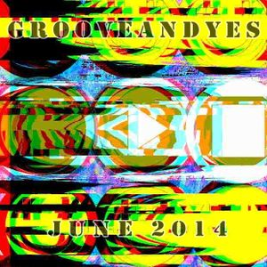 ★ GrooveANDyes Sessions - June 2014