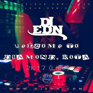 DJ EDN - WELCOME TO DIAMOND, ROTA 2K17 (Live)