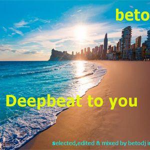 Deepbeat to you - betodj in da mix