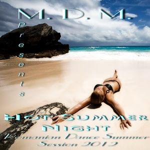 M. D. M. - Hot Summer Night (Romanian Dance Summer Session 2012)