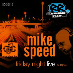 Mike Speed | 8pm-10pm Friday Night Live | Renegade Radio | 10/03/12 | Deconstruction | '89-'97