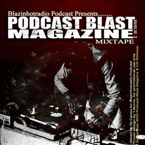 Blazinhotradio/Podcast Blast Magazine Promo Mix
