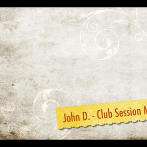 John D. - Club Session Mix