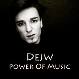 Dejw - Power Of Music !