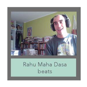 Rahu Maha Dasa beats