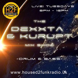 Dexxta & Kurupt Live! Uplifting DnB on Housed2FunkRadio.uk  Tuesday 22nd March 2016