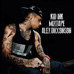 Kid Ink / Alex Dicconson Mixtape