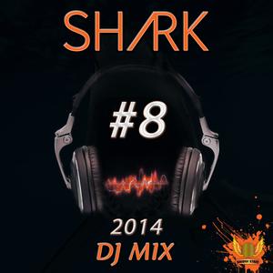 SHARK DJMIX #8  2K14