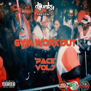 DJ JUNKY PRESENTS - GYM WORKOUT (PACE) VOL.7 MIXTAPE