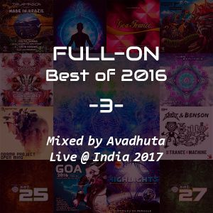 Full-On: Best of 2016, Vol.3 (Live @ India 2017)