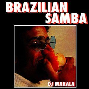"""Dj Makala """"Brazilian Samba Mix"""""""
