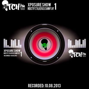 Industry Stalker & DJ Sammy Jay - Xposure Show 1 - ITCHFM (10-AUG-2013)