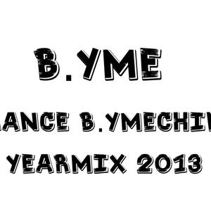B.YME - Trance B.YMEchine Yearmix 2013 (Part 2 : Trance Progressive House)