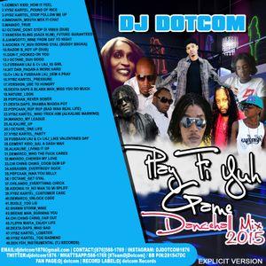 DJ DOTCOM_PLAY FI YUH GAME_DANCEHALL_MIX_{AUGUST - 2015 - EXPLICIT VERSION}