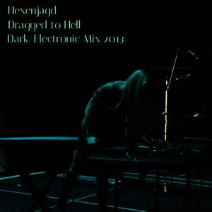 Hexenjagd - Dragged to Hell Dark/Electronic Mix 2013