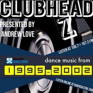Clubheadz Radio Show with Andrew Love (Dance Music from '95-'02) 16.03.2019