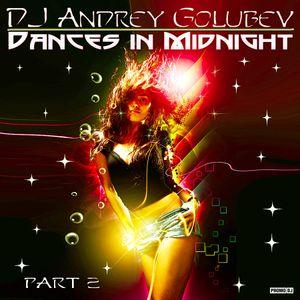 DJ Andrey Golubev - Dances in midnight! p.2