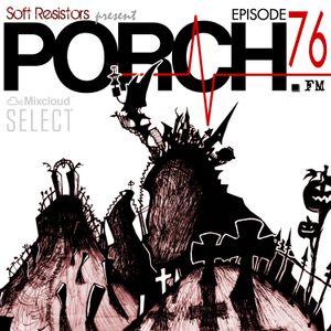 Porch FM: Episode 76