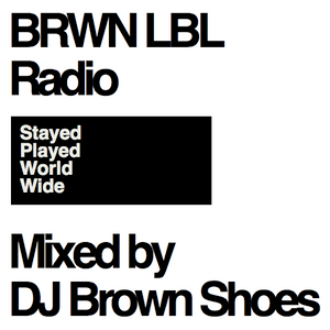 Stayed Played World Wide (BRWN LBL Radio)