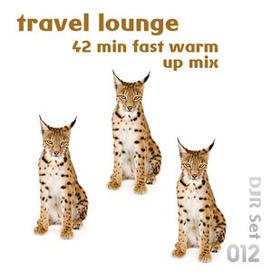 Travel Lounge - 42 min warm up mix