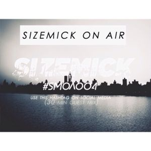SIZEMICK On Air Radio Podcast Episode 4 + 30 min Guest Mix by PrinceSaine