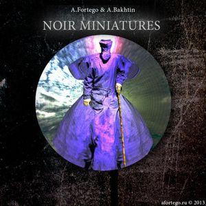 A.Fortego & A.Bakhtin - Noir Miniatures