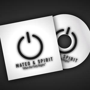 Mateo & Spirit - When the party begins