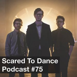 Scared To Dance Podcast #75