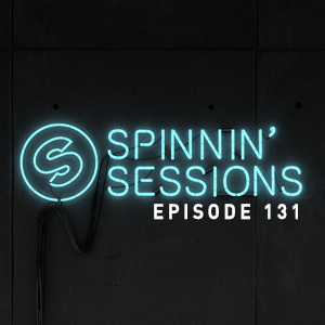 Spinnin' Sessions 131 - Guest: Michael Calfan