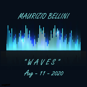 "MAURIZIO BELLINI - "" WAVES "" - AUG-11-2020"