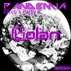 DJ Golan @ Pandemia (Circo's Party II) 08-03-2014