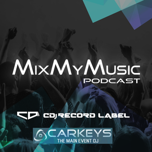 Mix My MUSIC podcast, ep. 17 [ mixed by Carkeys ]