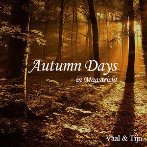 Vaal & Tijn - Autumn Days in Maastricht