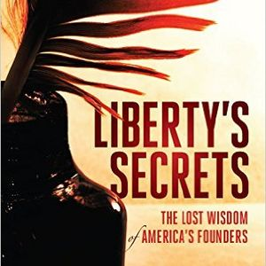 Show 1377 Liberty's Secrets: The Lost Wisdom of America's Founders . Glenn Beck and Dennis Prager in