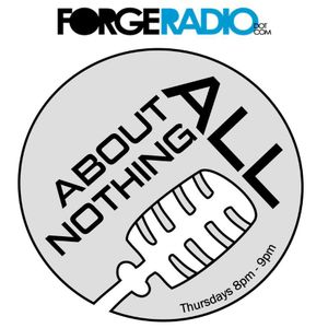 24.11.11 - All About Nothing (Forge Radio)