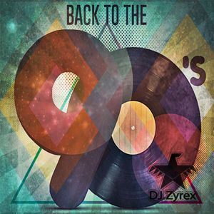 DJ Zyrex - Back To The 90's