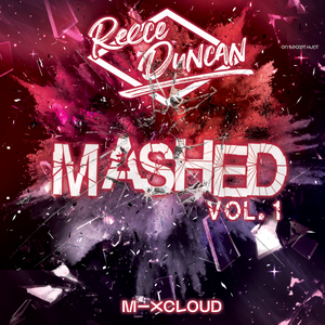 @DJReeceDuncan - MASHED VOL. 1 (R&B, Hip-Hop, Dancehall)