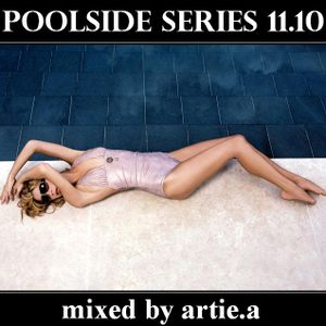 Poolside Series 11.10. - mixed by artie.a