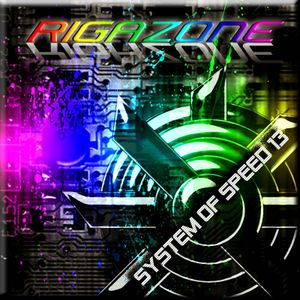 RIGAZONE - SYSTEM OF SPEED 13 (TRANCE MUSIC)